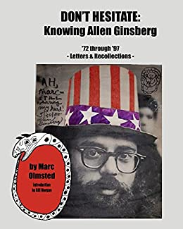 Don't Hesitate: Knowing Allen Ginsberg '72 through 97 by [Marc Olmsted, Bill Morgan]