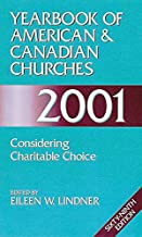 Yearbook of American & Canadian Churches 2001: Considering Charitable Choice (69th Edition)