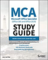 MCA Microsoft Office Specialist (Office 365 and Office 2019) Study Guide: Word Associate Exam MO-100