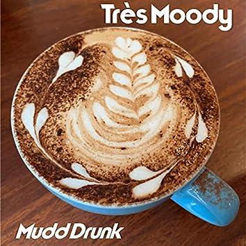 Mudd Drunk