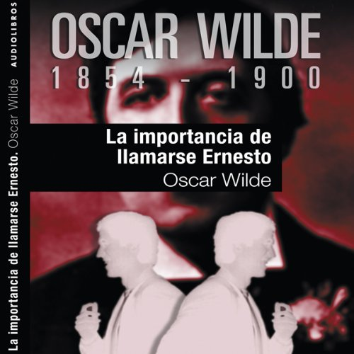La importancia de llamarse Ernesto [The Importance of Being Earnest] cover art
