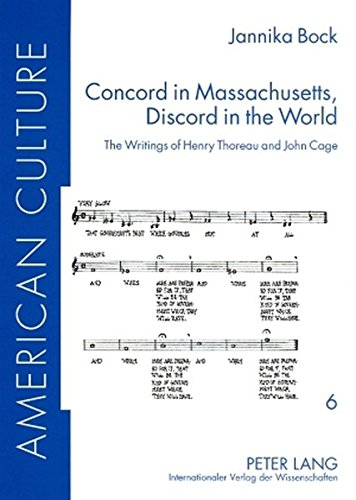 Concord in Massachusetts, Discord in the World: The Writings of Henry Thoreau and John Cage (American Culture, Band 6)
