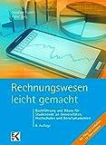 Rechnungswesen - leicht gemacht: Buchführung und Bilanz für Studierende an