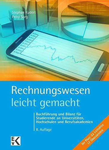 Rechnungswesen - leicht gemacht: Buchführung und Bilanz für Studierende an Universitäten, Hochschulen und Berufsakademien (BLAUE SERIE)