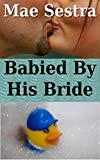 Babied By His Bride (Diaper Genie Grants A Wish Book 1) (English Edition)
