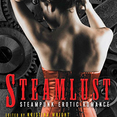 Steamlust: Steampunk Erotic Romance audiobook cover art