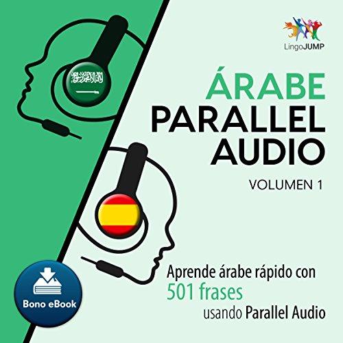 Árabe Parallel Audio - Aprende árabe rápido con 501 frases - Volumen 1 [Arabian Parallel Audio - Learn Arabic Fast with 501 Sentences - Volume 1] Titelbild