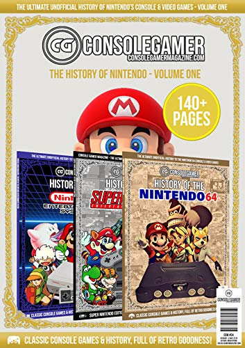 History of Nintendo: Volume One: Ultimate Guide to Nintendo Games & Hardware (Console Gamer Magazine Book 4) (English Edition)