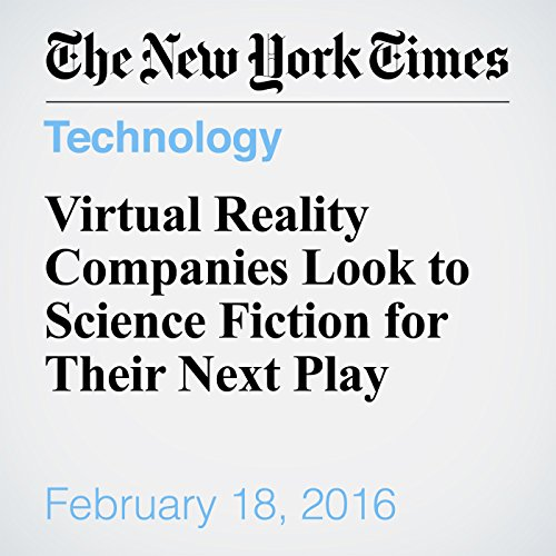 Virtual Reality Companies Look to Science Fiction for Their Next Play cover art