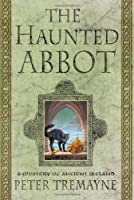 The Haunted Abbot: A Mystery of Ancient Ireland (Sister Fidelma)