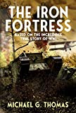 The Iron Fortress (Tales of Valour: The Great War Book 1)