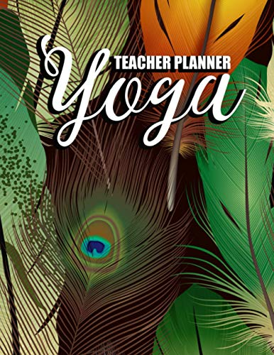 Yoga Teacher Planner: Yoga Journal Pose Chart Tracker for Transformative Yoga Classes
