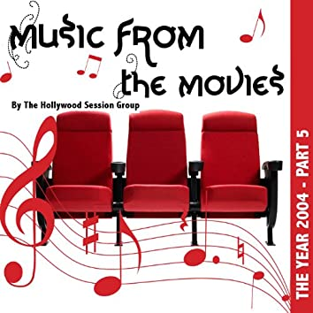 Music From The Movies Vol. 13 - The Year 2004 Part 5