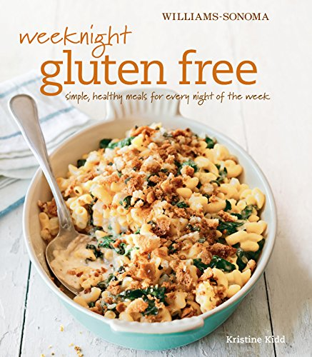 Williams-Sonoma: Weeknight Gluten Free: Simple, Healthy Meals for Every Night of the Week