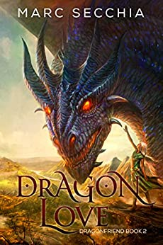 Dragonlove (Dragonfriend Book 2) by [Marc Secchia]