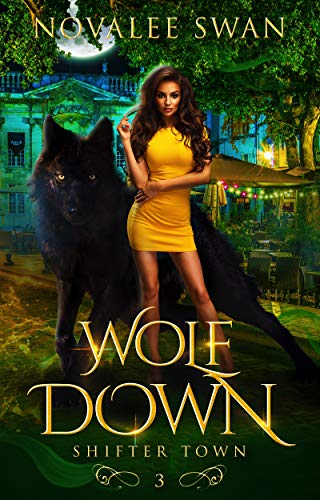 Wolf Down: Shifter Town Book 3