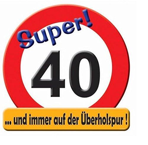 Schild zum Geburtstag, Verkehrsschild Super 40 und immer auf der Überholspur