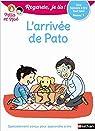 Regarde, je lis ! CP Niv 1 : L'arrivée de Pato  par Battut