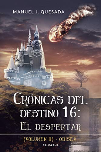 Crónicas Del Destino 16 El Despertar Volumen Ii Odisea Spanish Edition Ebook Quesada Manuel J Kindle Store
