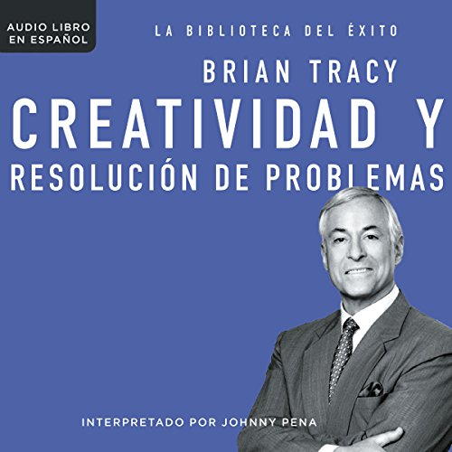 Creatividad y resolución de problemas [Creativity and Problem Solving] audiobook cover art
