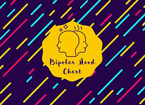 Bipolar Mood Chart: Record And Monitor Your Mental Health And General Wellbeing, Keep Track of Your Depression and Anxiety Levels with Our Compact ... Disorder Management Journal, Band 20)