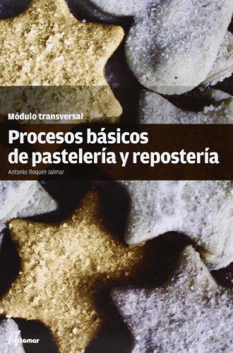 Procesos Básicos De Pastelería Y Repostería. Modulo Transversal. CFGM/GMGS
