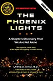 The Phoenix Lights: A Skeptic's Discovery that We Are Not Alone