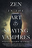 Zen in the Art of Slaying Vampires: 25th Anniversary Author Revised Edition