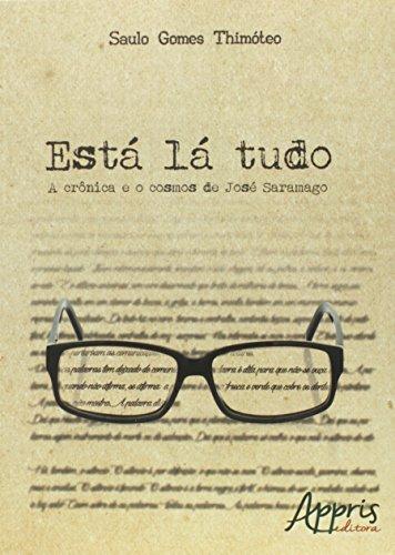 Está lá Tudo: a Crônica e o Cosmos de José Saramago
