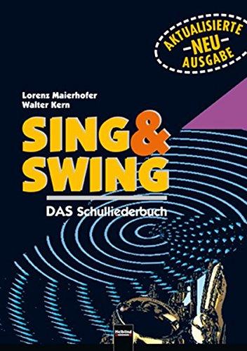 Sing & Swing: DAS Schulliederbuch. Ausgabe Österreich. Sbnr 1355