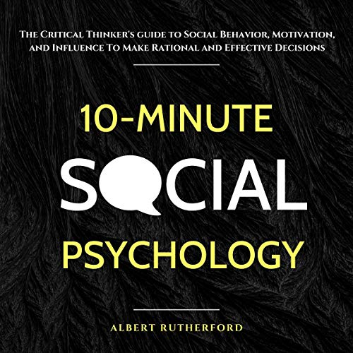 10-Minute Social Psychology Audiobook By Albert Rutherford cover art