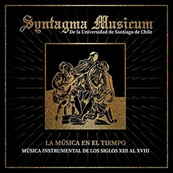 La Música en el Tiempo: Música Instrumental de los Siglos XIII al XVIII
