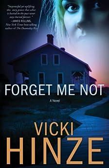 Forget Me Not: A Novel (Crossroads Crisis Center Book 1) by [Vicki Hinze]