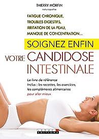 Soignez enfin votre candidose intestinale par Thierry Morfin