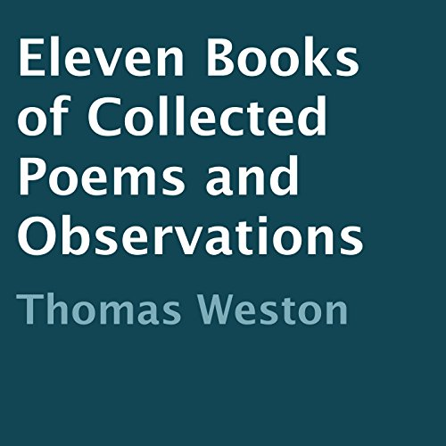 Eleven Books of Collected Poems and Observations audiobook cover art