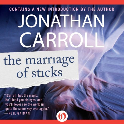 Marriage of Sticks                   De :                                                                                                                                 Jonathan Carroll                               Lu par :                                                                                                                                 Amanda Carlin                      Durée : 8 h et 52 min     Pas de notations     Global 0,0