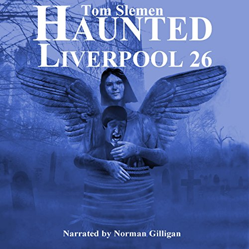 Haunted Liverpool 26 audiobook cover art
