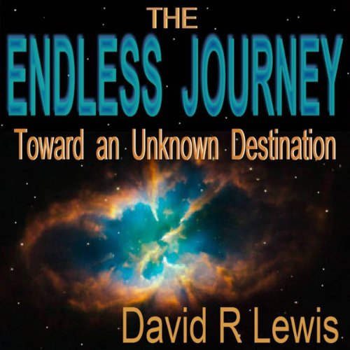 The Endless Journey Toward an Unknown Destination  By  cover art