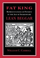Fat King, Lean Beggar: Representations of Poverty in the Age of Shakespeare (Cornell Studies in Security Affairs (Hardcover))