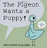 The Pigeon Wants a Puppy- Book Cover