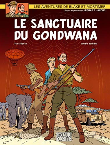 Blake et Mortimer, t. 18 : Le sanctuaire du Gondwana