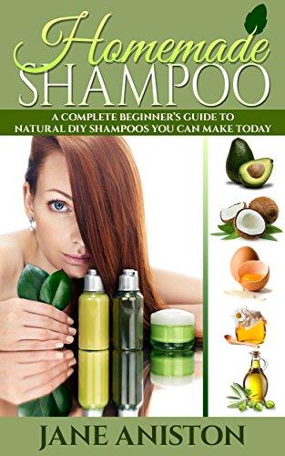 Homemade Shampoo: Beginner's Guide To Natural DIY Shampoos (English Edition)