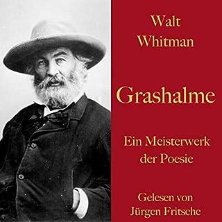 Grashalme     Ein Meisterwerk der Poesie              Autor:                                                                                                                                 Walt Whitman                               Sprecher:                                                                                                                                 Jürgen Fritsche                      Spieldauer: 3 Std. und 27 Min.     Noch nicht bewertet     Gesamt 0,0