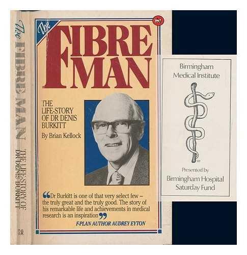 Fiber Man: The Life Story of Dr Denis Burkit