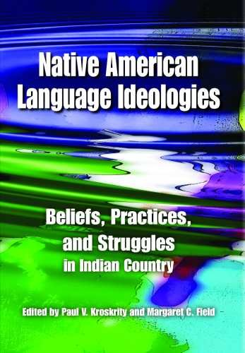 Compare Textbook Prices for Native American Language Ideologies: Beliefs, Practices, and Struggles in Indian Country 1 Edition ISBN 9780816529162 by Kroskrity, Paul V.,Field, Margaret C.