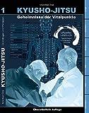 Kyusho-Jitsu: Geheimnisse der Vitalpunkte, Arbeitsbuch Band 1 - Manfred Zink