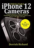 A Definitive Guide to iPhone 12 Cameras : A Simple Approach to Taking...