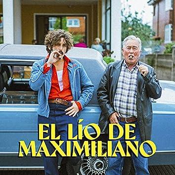 El LÍO DE MAXIMILIANO