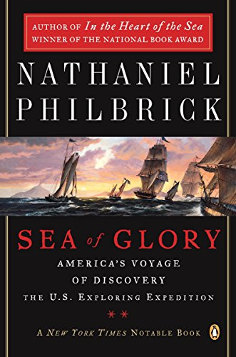 Compare Textbook Prices for Sea of Glory: America's Voyage of Discovery, The U.S. Exploring Expedition, 1838-1842  ISBN 9780142004838 by Philbrick, Nathaniel