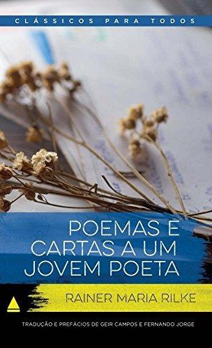 Poemas e Cartas a Um Jovem Poeta - Coleção Clássicos para Todos
